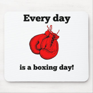 Every Day Is A Boxing Day Mouse Pad