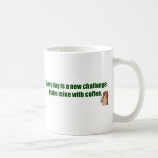 Every day is a challenge. classic white coffee mug