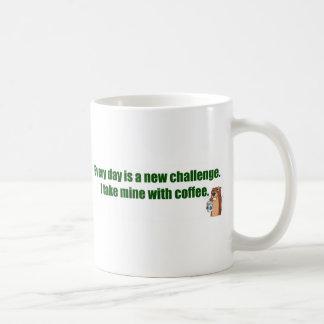 Every day is a challenge. coffee mug