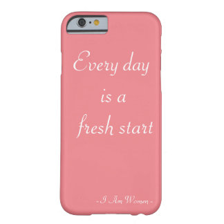 Every day is a fresh start barely there iPhone 6 case