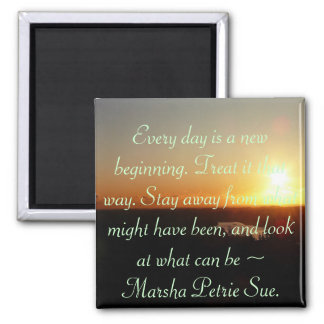 """""""Every day is a new beginning. Treat."""" 2 Inch Square Magnet"""