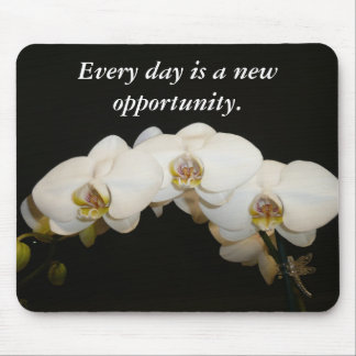 Every day is a new opportunity. mouse pad