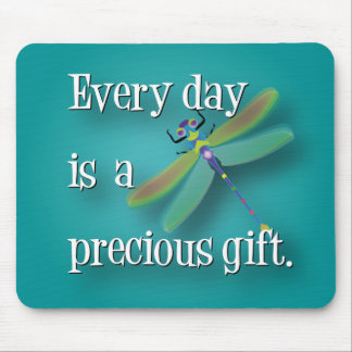 Every day is a precious gift. mouse pad