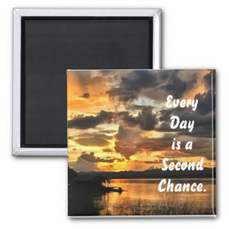 Every Day is a Second Chance Magnet