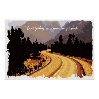 Every day is a winding road... Poster