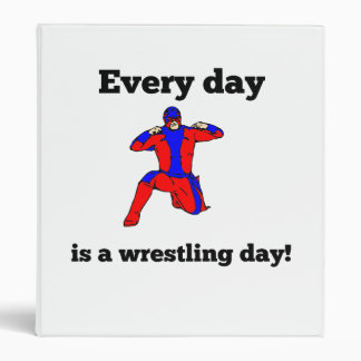 Every Day Is A Wrestling Day Vinyl Binder