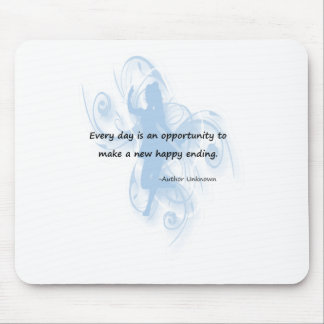 Every Day is an Opportunity Mouse Pad