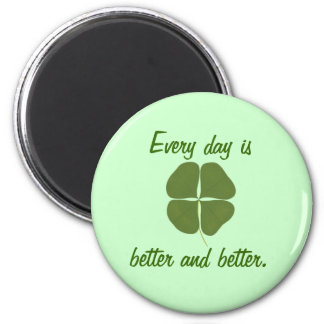 Every day is better and better, Shamrock magnets