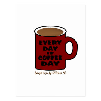 EVERY DAY IS COFFEE DAY POSTCARD