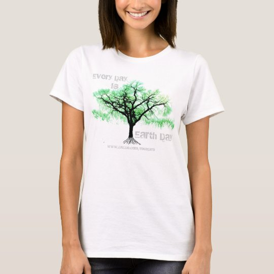 Every Day is Earth Day (green tree) T-Shirt