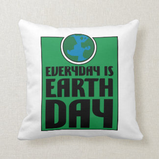 Every Day is Earth Day Pillow