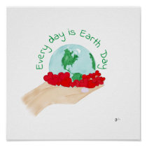 """""""Every Day Is Earth Day"""" Poster/Art Print"""