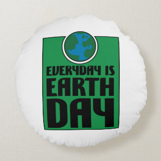 Every Day is Earth Day Round Pillow