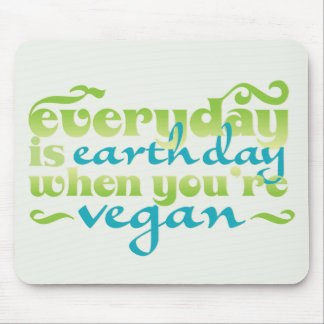 Every Day is Earth Day Vegan Mouse Pad