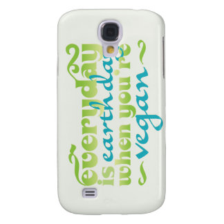 Every Day is Earth Day Vegan Samsung Galaxy S4 Cover