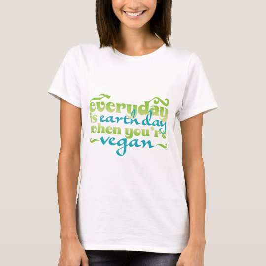 Every Day is Earth Day Vegan T-Shirt