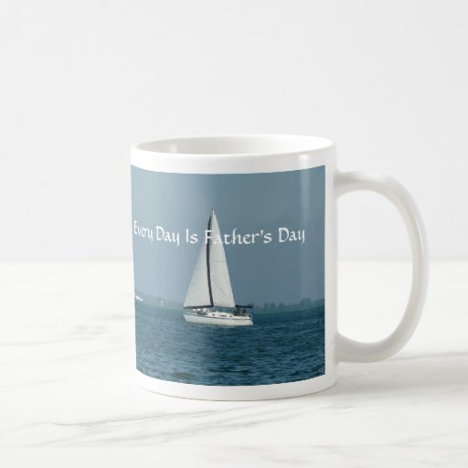 Every Day Is Father's Day, Sailing Coffee Mug