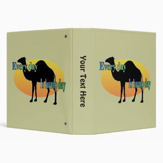 Every Day is Hump Day 3 Ring Binder