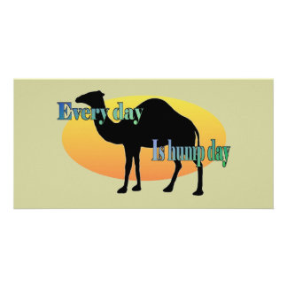 Every Day is Hump Day Card