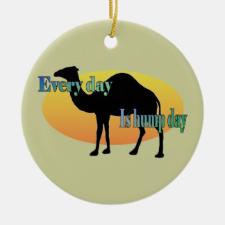 Every Day is Hump Day Christmas Ornament