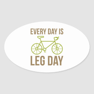 Every Day Is Leg Day Oval Sticker
