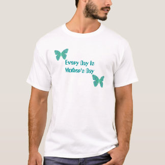 Every Day Is Mother's Day, Aqua fractal butterflie T-Shirt