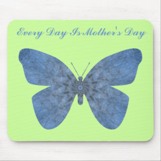 Every Day Is Mother's Day,Faded bleu butterfly Mouse Pad