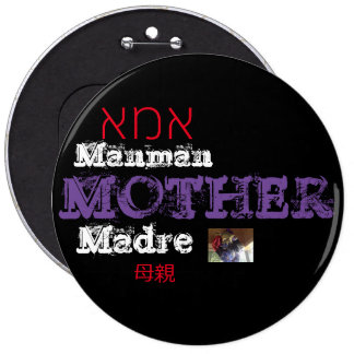 EVERY DAY IS MOTHERS DAY PINBACK BUTTON