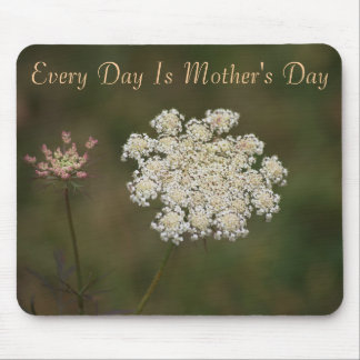 Every Day is Mother's Day, Queen Anne's Lace Mouse Pad