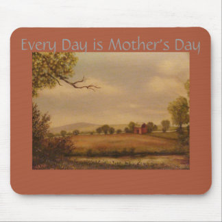 Every Day is Mother's Day, Rural Scene Mouse Pad