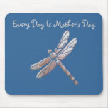 Every Day Is Mother's Day, Silver Dragonfly, blue Mouse Pad