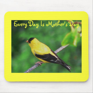Every Day Is Mother's Day, Yellow Finch Mouse Pad