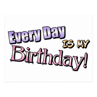Every Day Is My Birthday Postcard