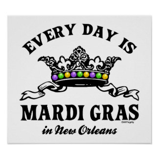 Every Day Mardi Gras in New Orleans Print
