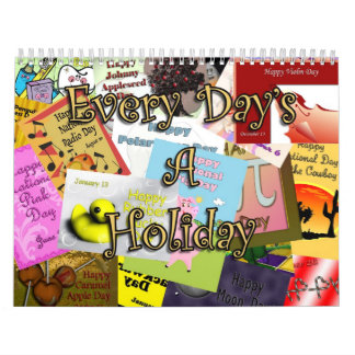 Every Day's A Holiday 2012 Wall Calendar