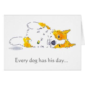 Every Dog Has His Day Corgi Card