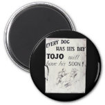 Every Dog Has His Day Tojo Fridge Magnet