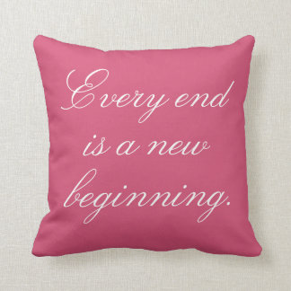 every end is a new beginning throw pillow