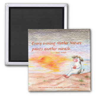 Every Evening Mother Nature Paints Another Miracle 2 Inch Square Magnet