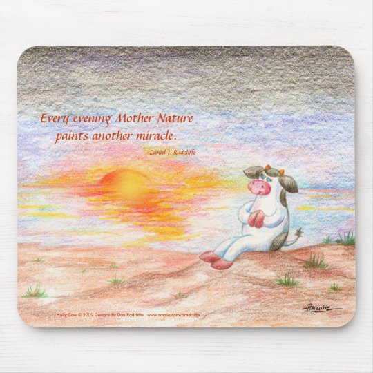 Every Evening Mother Nature Paints Another Miracle Mouse Pad
