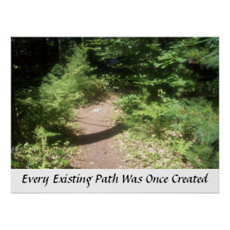 Every Existing Path Was Once Created Poster