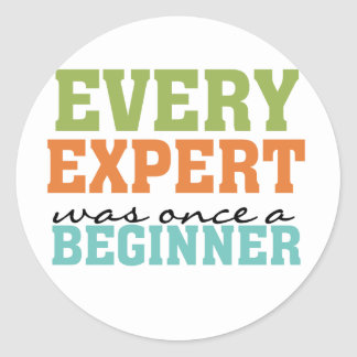 Every Expert Was Once a Beginner Classic Round Sticker