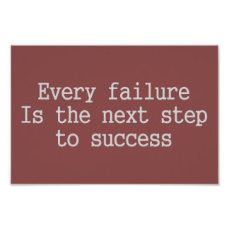 Every failure is the next step to success poster