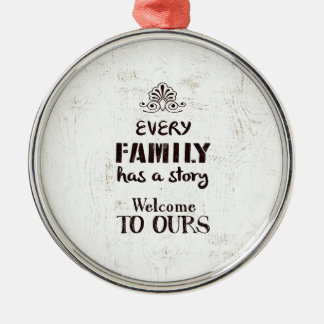 Every Family has a Story Metal Ornament