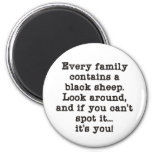 Every Family Has Black Sheep Magnet