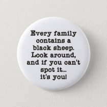 Every Family Has Black Sheep Pinback Button