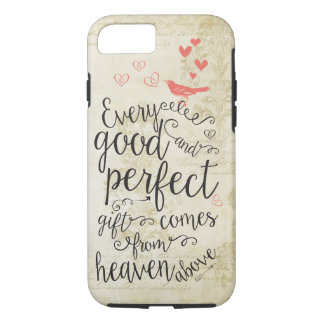 Every Good and Perfect Gift Comes from above iPhone 7 Case