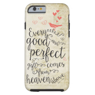 Every Good and Perfect Gift Comes from above Tough iPhone 6 Case
