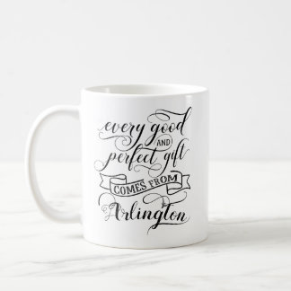 Every Good And Perfect Gift Comes From Arlington Coffee Mug