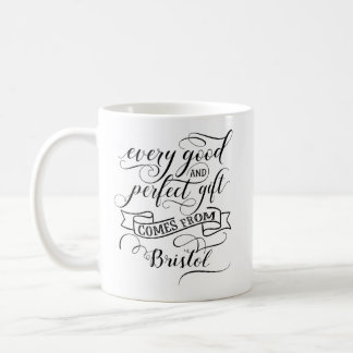 Every Good And Perfect Gift Comes From Bristol Coffee Mug